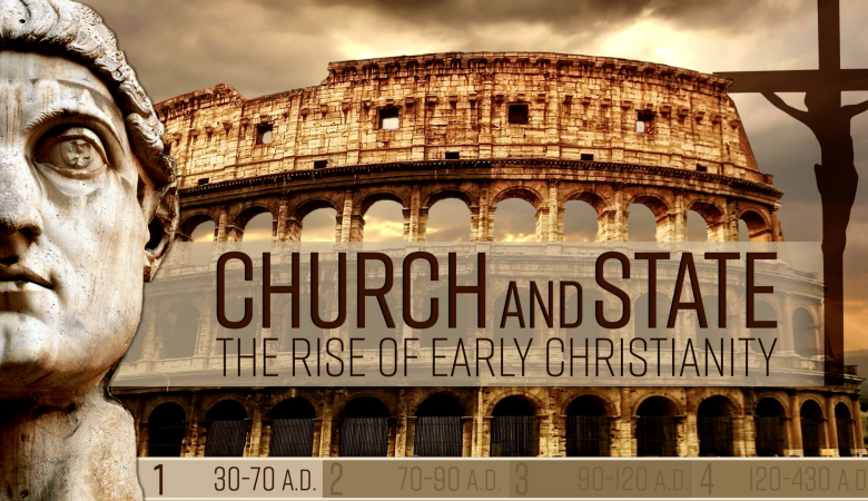 Church and State: The Rise of Early Christianity